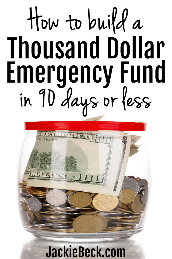 How to build a $1000 emergency fund in 90 days or less.