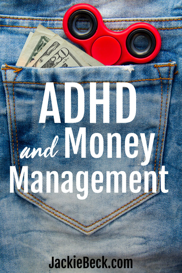 ADHD and money: tips and strategies for money management when you have ADHD