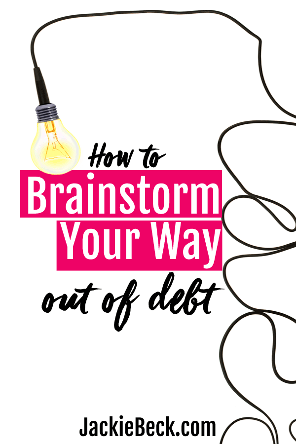 Take a new approach: brainstorm your way out of debt! Changing the way you think changes everything, making it easier to pay off debt.