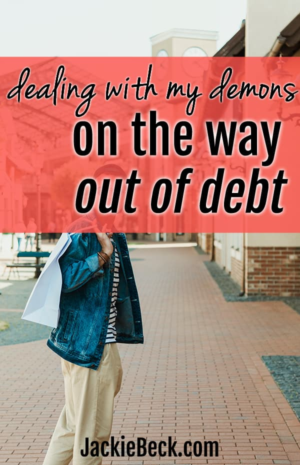 Dealing with my demons on the way out of debt