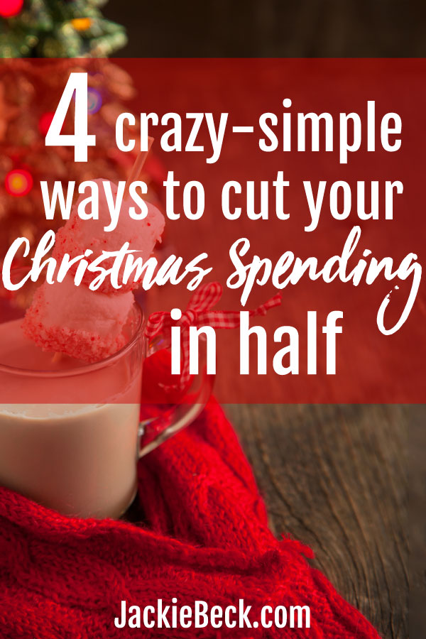 4 crazy-simple ways to cut your Christmas spending in half