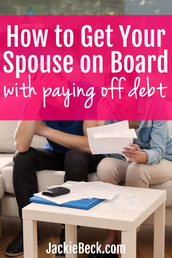 If you're having trouble getting your spouse on board with paying off debt, these tips could help!