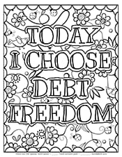 Today I choose debt freedom coloring sheet