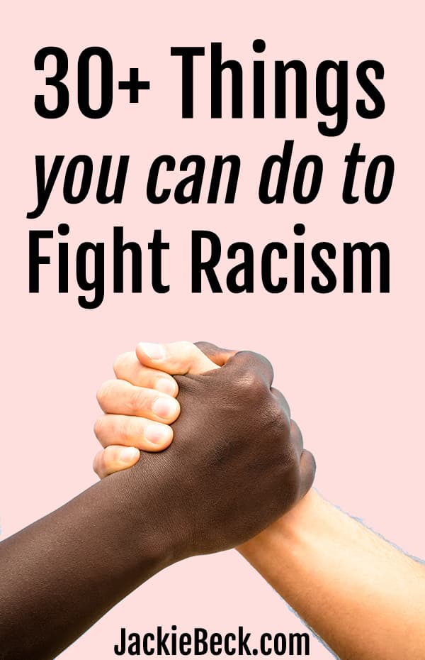 30+ things you can do to fight racism written over image of black and white hands clasping in a handshake