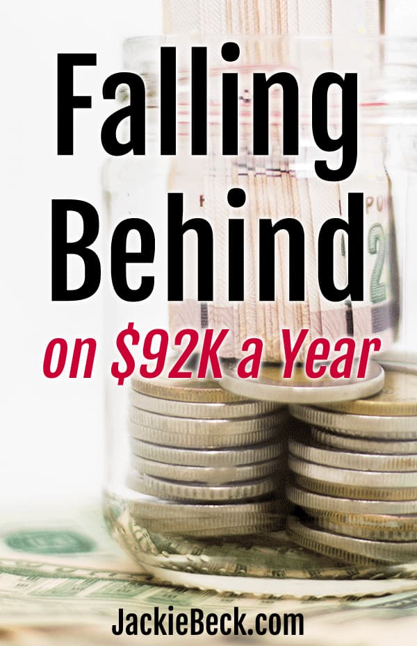 Falling behind on $92K a year