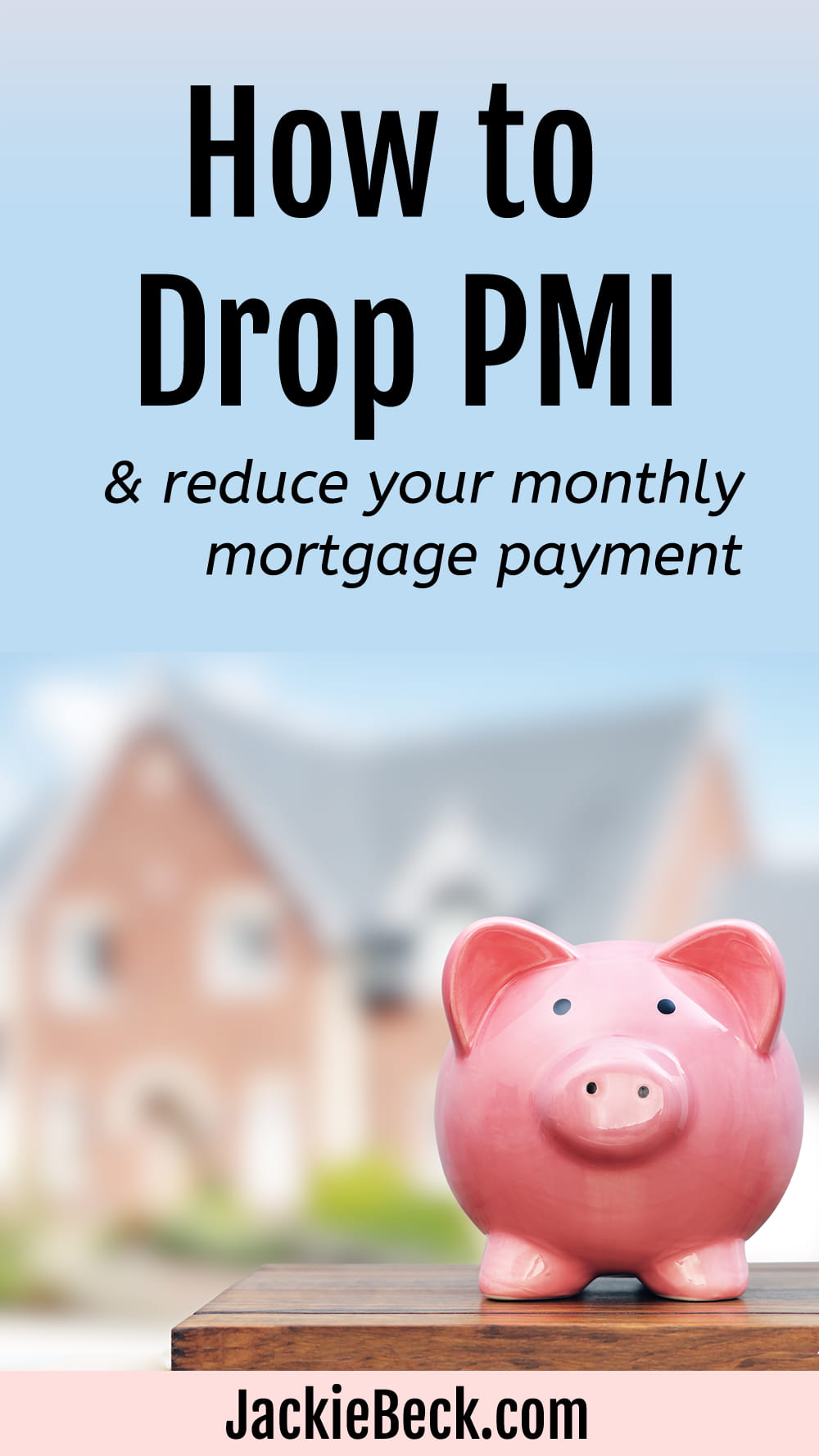 How to get rid of PMI and reduce your monthly mortgage payments