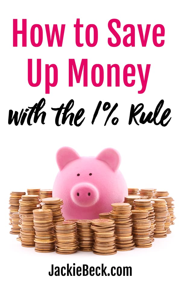 How to save up money with the 1% rule written above piggy bank surrounded by piles of coins