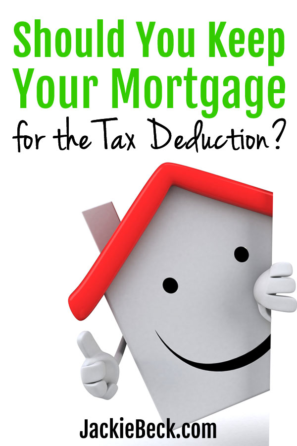 Wondering if you should keep your mortgage for the tax deduction? Here's why it might be costing you thousands.