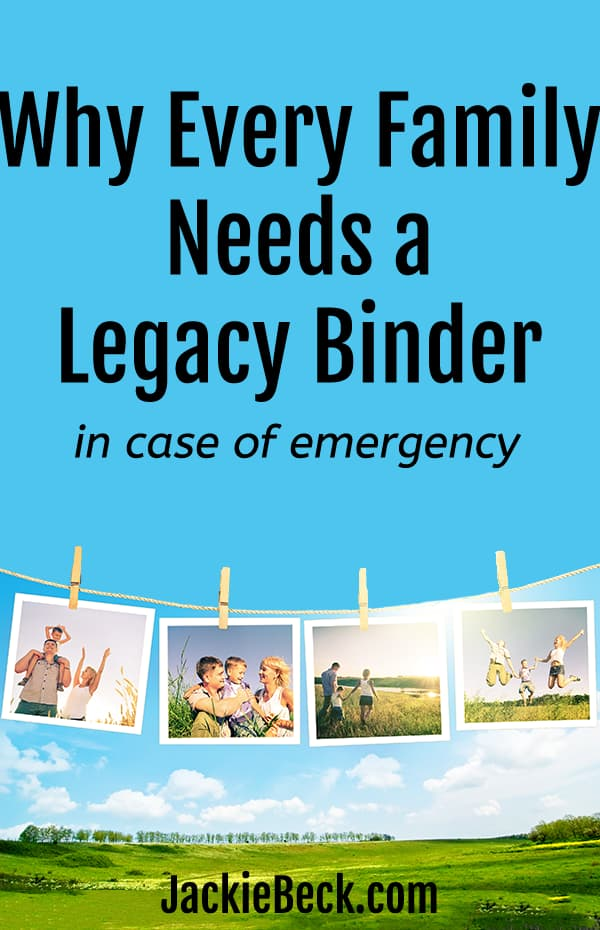 Why every family needs an legacy binder in case of emergency