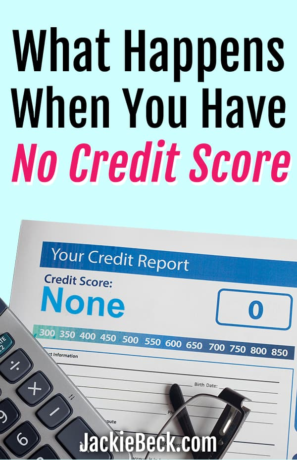 What happens when you have no credit score