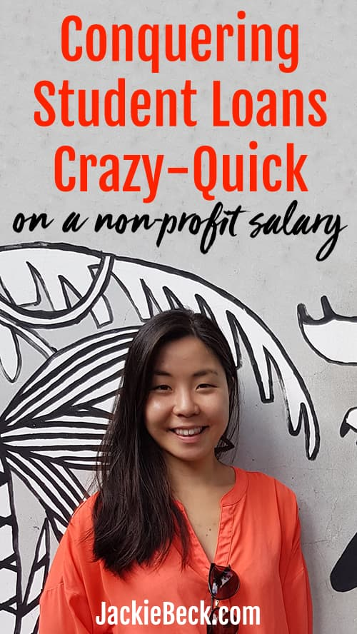 Joyce Chou - Conquering student loans crazy-quick on a non-profit salary