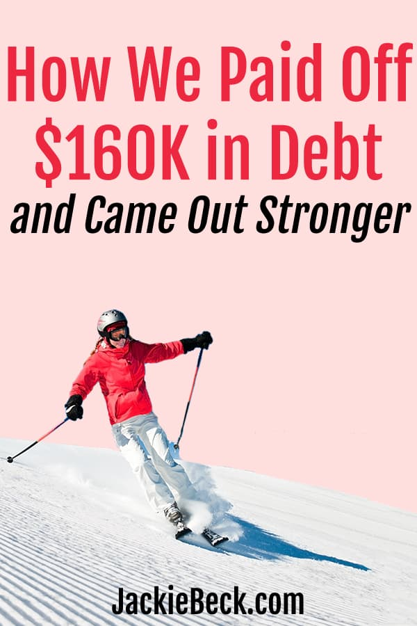 How We Paid Off $160,000 Worth of Debt and Came Out Stronger written over skier