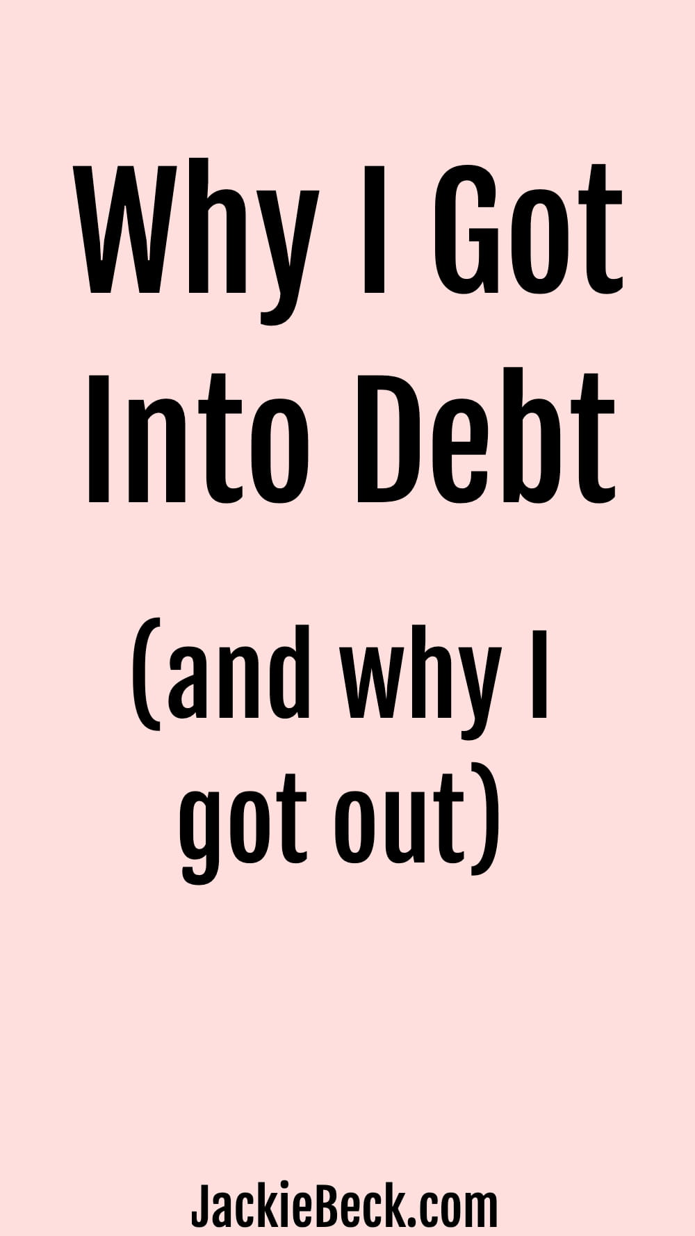 Reasons why I got into debt (and why I got out)