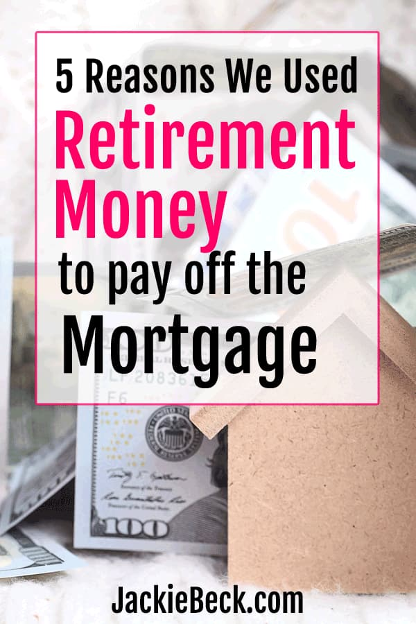 Debt free story! 5 reasons we used IRA withdrawal money to pay off the mortgage.