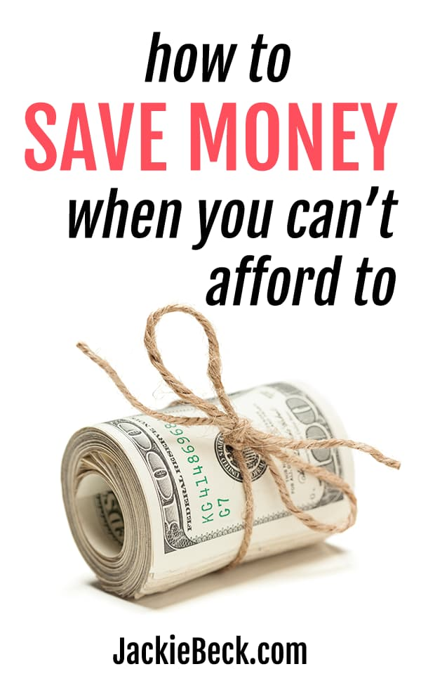 How to save money when you can't afford to