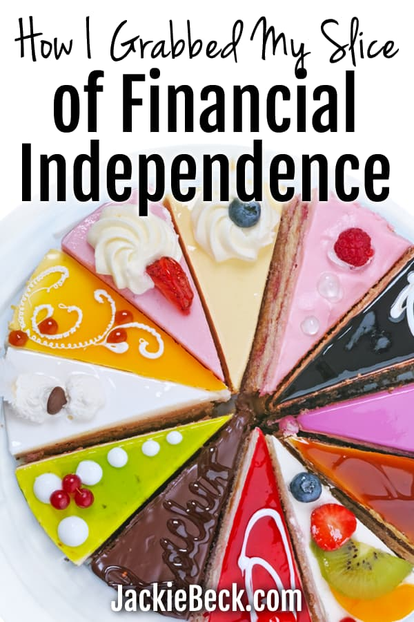 How I grabbed my slice of financial independence