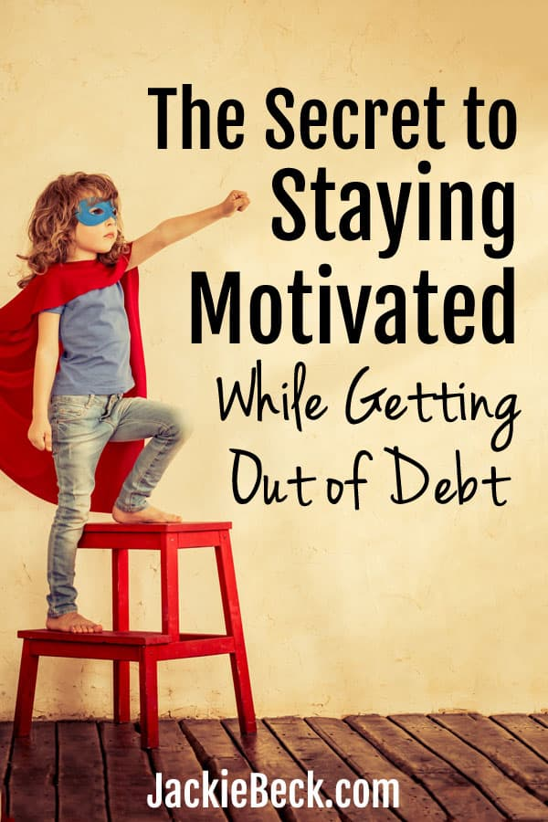 The secret to staying motivated while getting out of debt