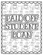 Paid off student loan debt repayment coloring sheet