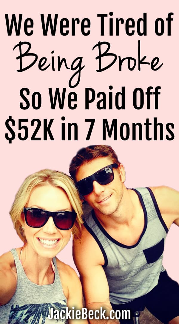 We Were Tired of Being Broke So We Paid Off $52K in 7 Months