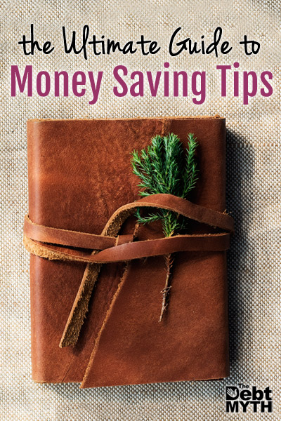 The Ultimate Guide to Money Saving Tips
