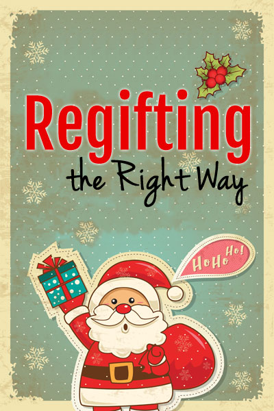 Regift the right way: undeck the halls and rehome the gifts.