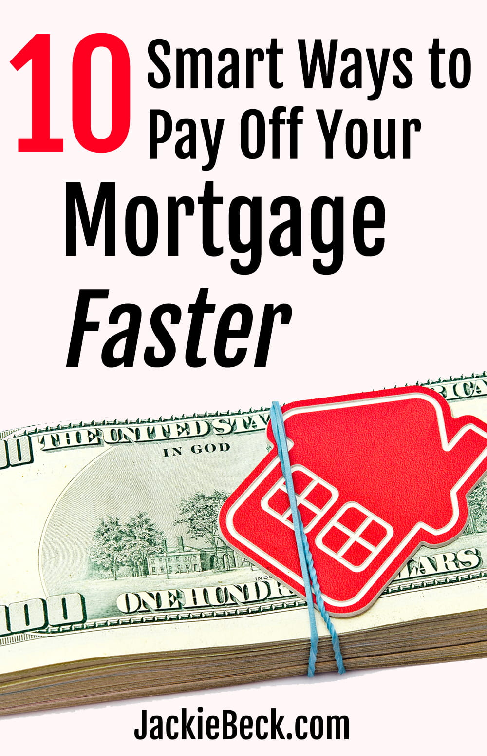 10 Smart Ways to Pay Off Your Mortgage Faster