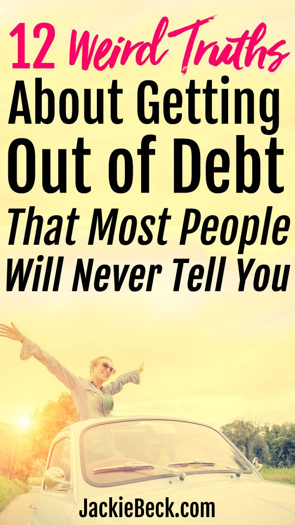 Chances are you've never even thought about these 12 truths about getting out of debt.