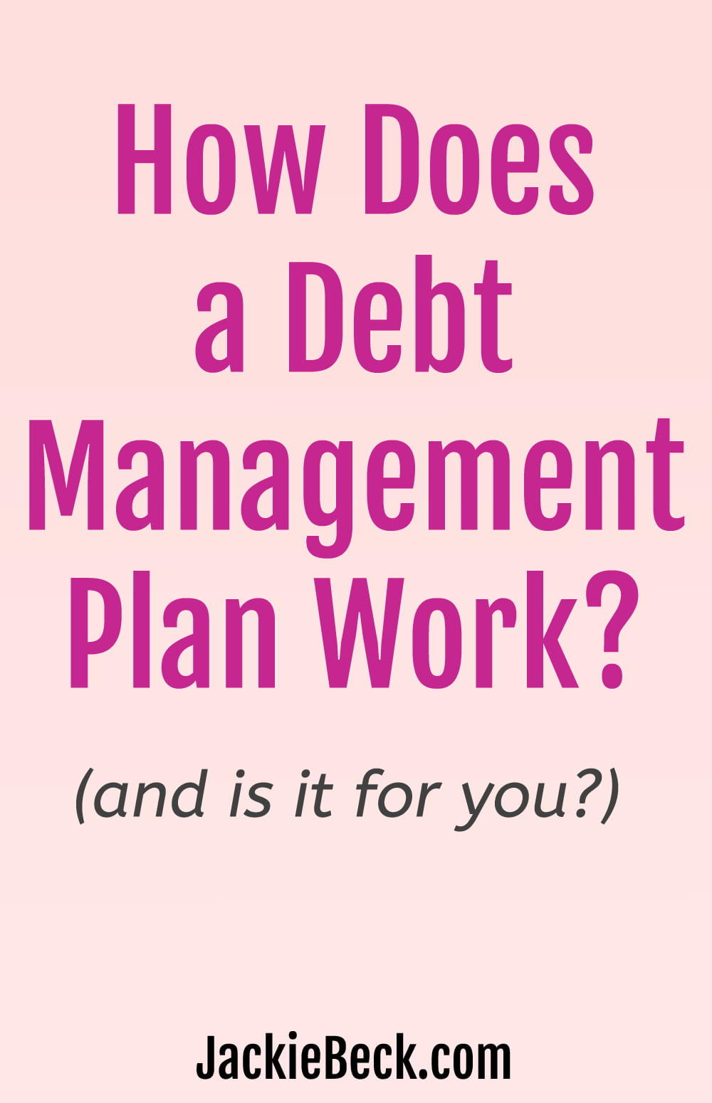 How does a debt management plan work? (And is it for you?)